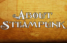 About Steampunk