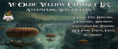 Ye Olde Yellow Cabaret IX – Steampunk Spectacular
