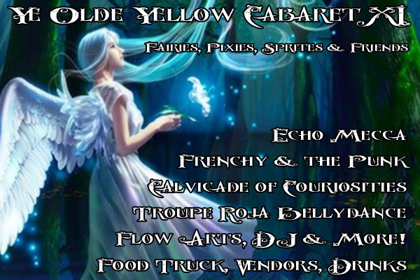 Ye Olde Yellow Cabaret XI – Faeries, Pixies, Sprites & Friends!